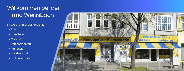 Willkommen bei der Firma Weissbach. Ihr Groß- und Einzelhändler für Schaumstoff, Kunstleder, Möbelstoff, Persenningstoff, Planenstoff, Markisenstoff und vieles mehr.